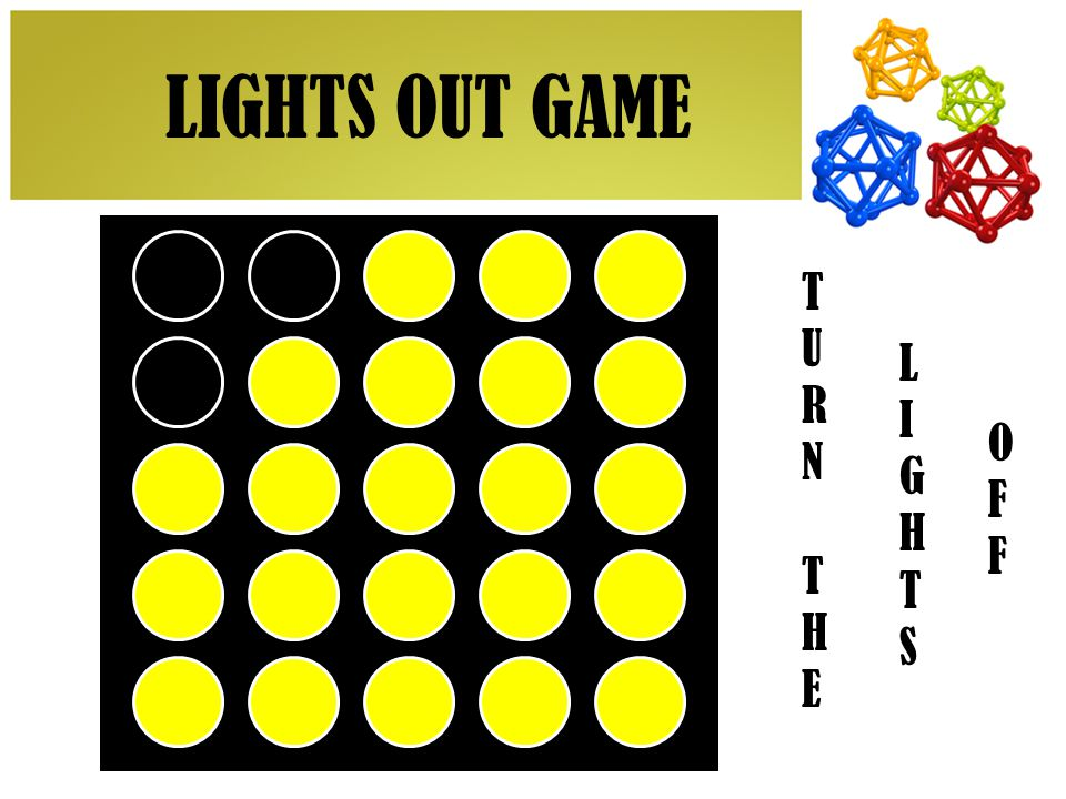 LIGHTS OUT GAME LIGHTS OUT GAME TURN THE LIGHTS OFF