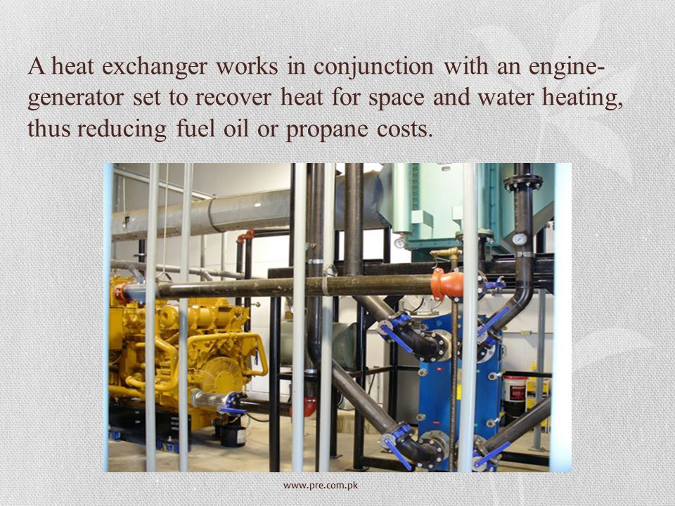 A heat exchanger works in conjunction with an engine- generator set to recover heat for space and water heating, thus reducing fuel oil or propane costs.