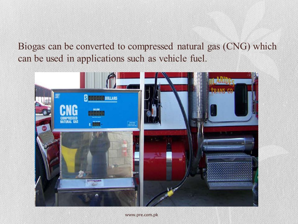 Biogas can be converted to compressed natural gas (CNG) which can be used in applications such as vehicle fuel.