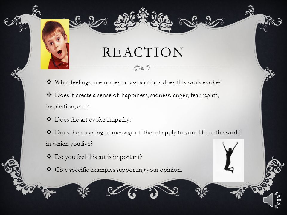 Reaction What feelings, memories, or associations does this work evoke