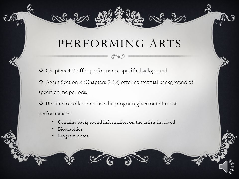 Performing arts Chapters 4-7 offer performance specific background