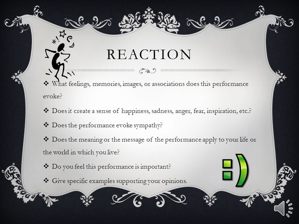 Reaction What feelings, memories, images, or associations does this performance evoke