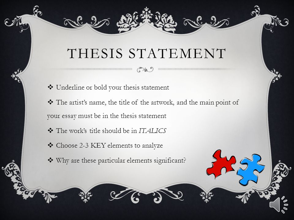 Thesis Statement Underline or bold your thesis statement