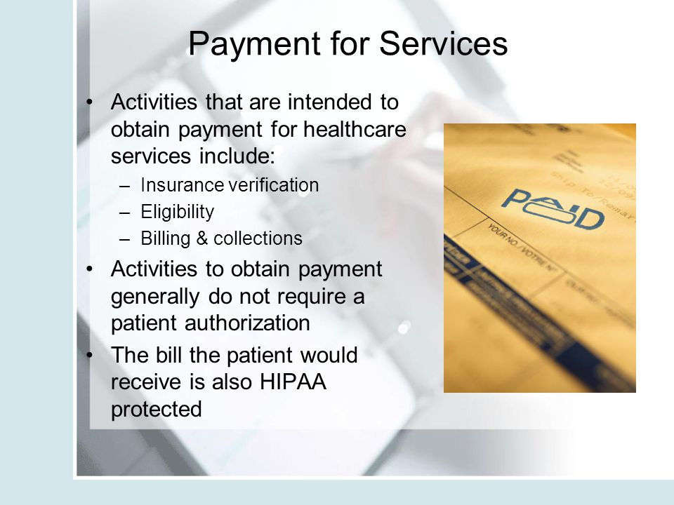 Payment for Services Activities that are intended to obtain payment for healthcare services include: