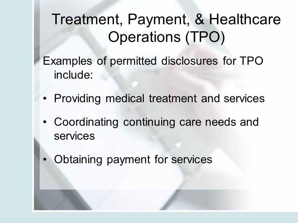 Treatment, Payment, & Healthcare Operations (TPO)