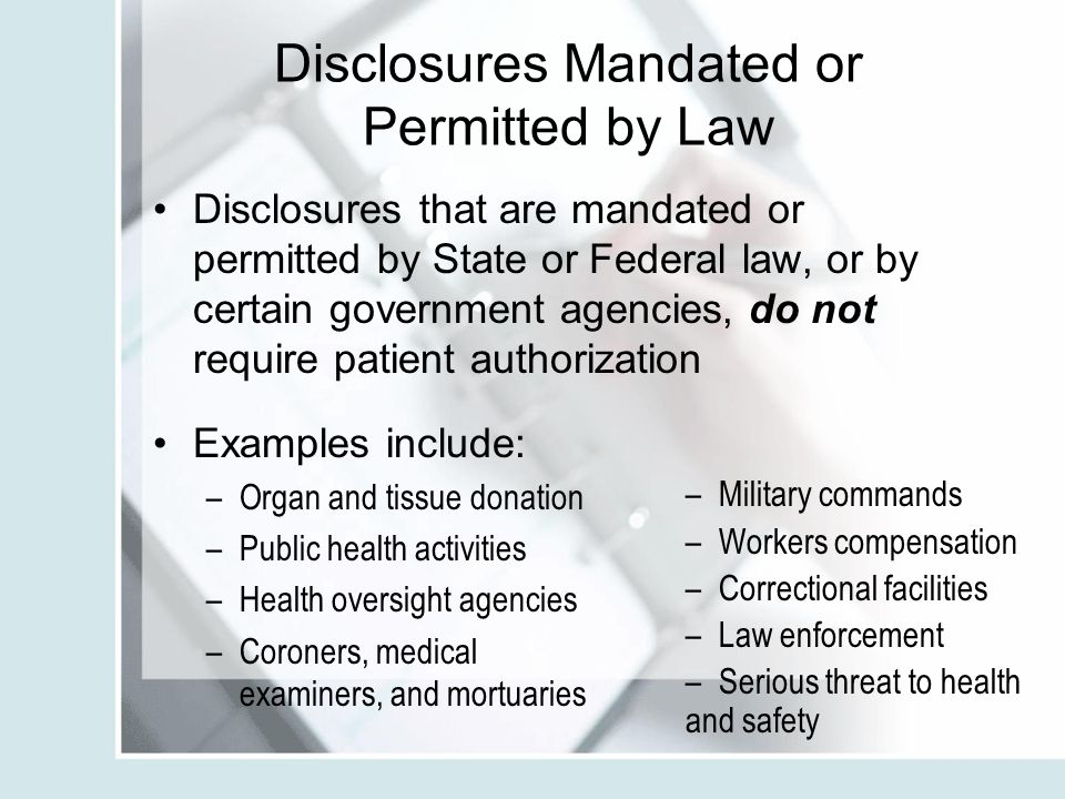 Disclosures Mandated or Permitted by Law