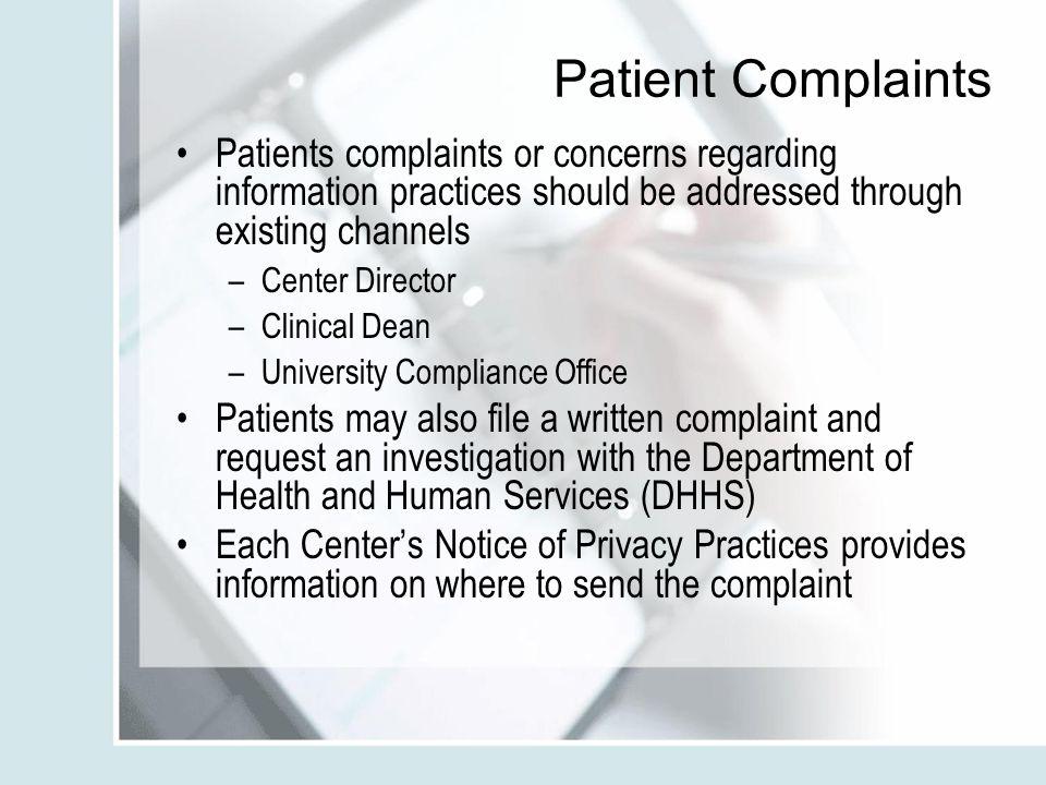 Patient Complaints Patients complaints or concerns regarding information practices should be addressed through existing channels.