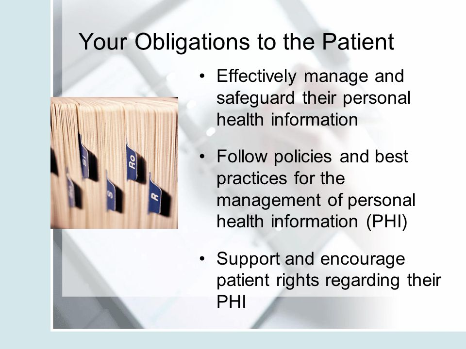 Your Obligations to the Patient