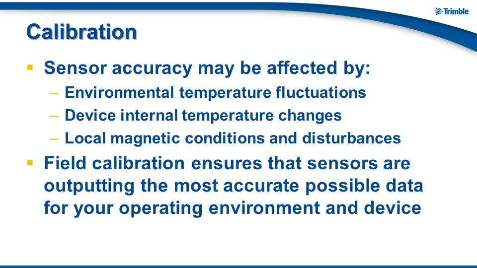 Calibration Sensor accuracy may be affected by: