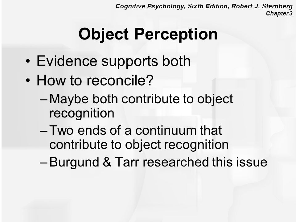 Object Perception Evidence supports both How to reconcile