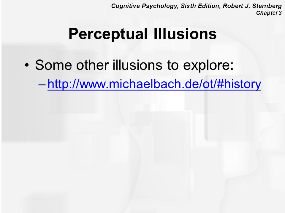 Perceptual Illusions Some other illusions to explore: