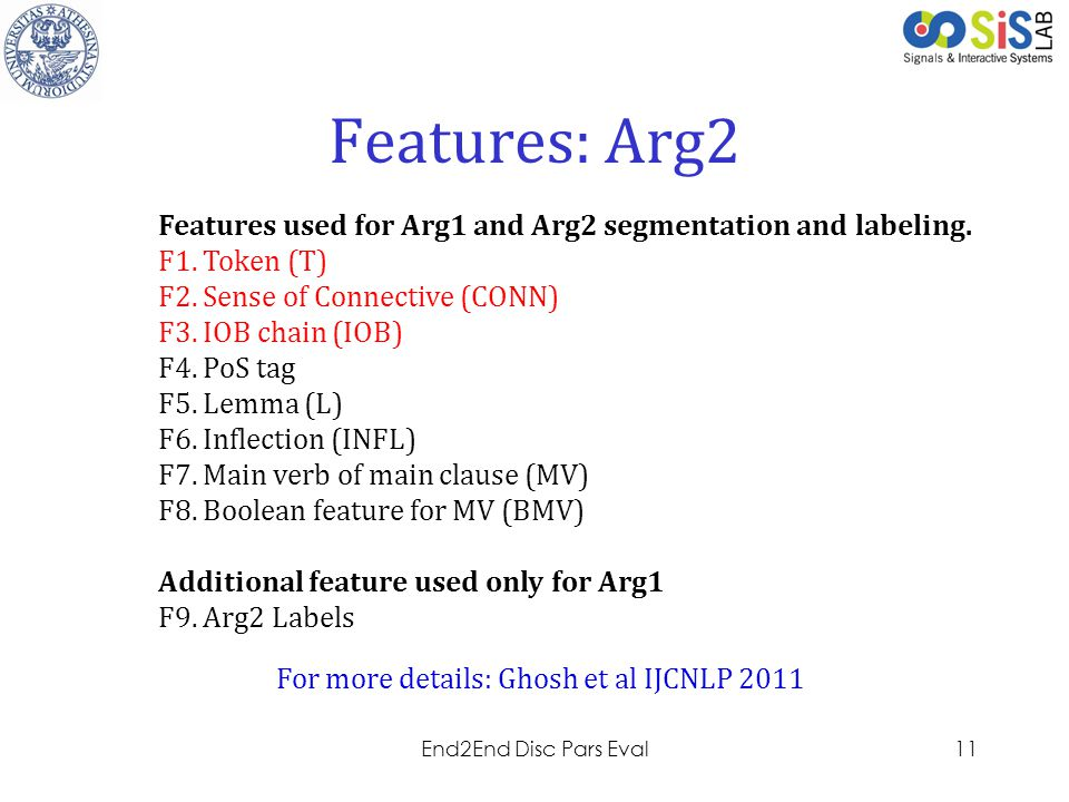 Features: Arg2 Features used for Arg1 and Arg2 segmentation and labeling. F1. Token (T) F2. Sense of Connective (CONN)