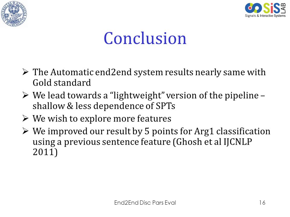 Conclusion The Automatic end2end system results nearly same with Gold standard.