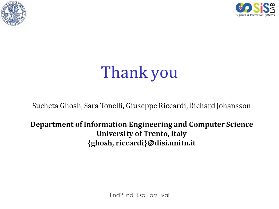 Thank you Sucheta Ghosh, Sara Tonelli, Giuseppe Riccardi, Richard Johansson. Department of Information Engineering and Computer Science.