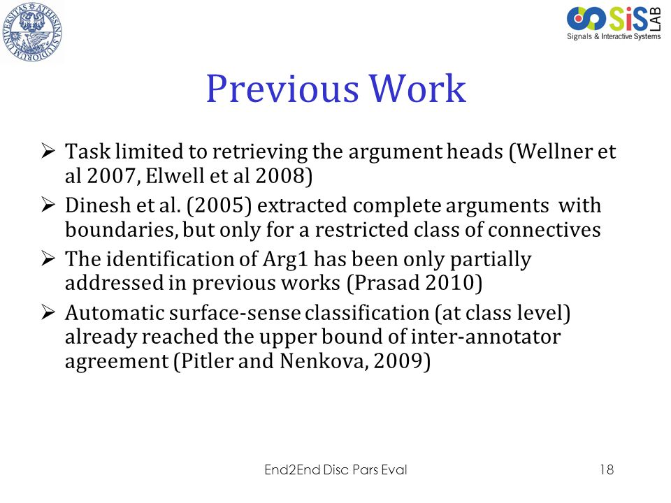 Previous Work Task limited to retrieving the argument heads (Wellner et al 2007, Elwell et al 2008)