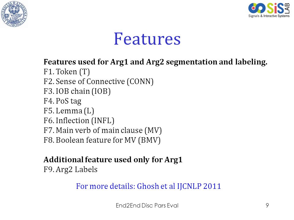 Features Features used for Arg1 and Arg2 segmentation and labeling.