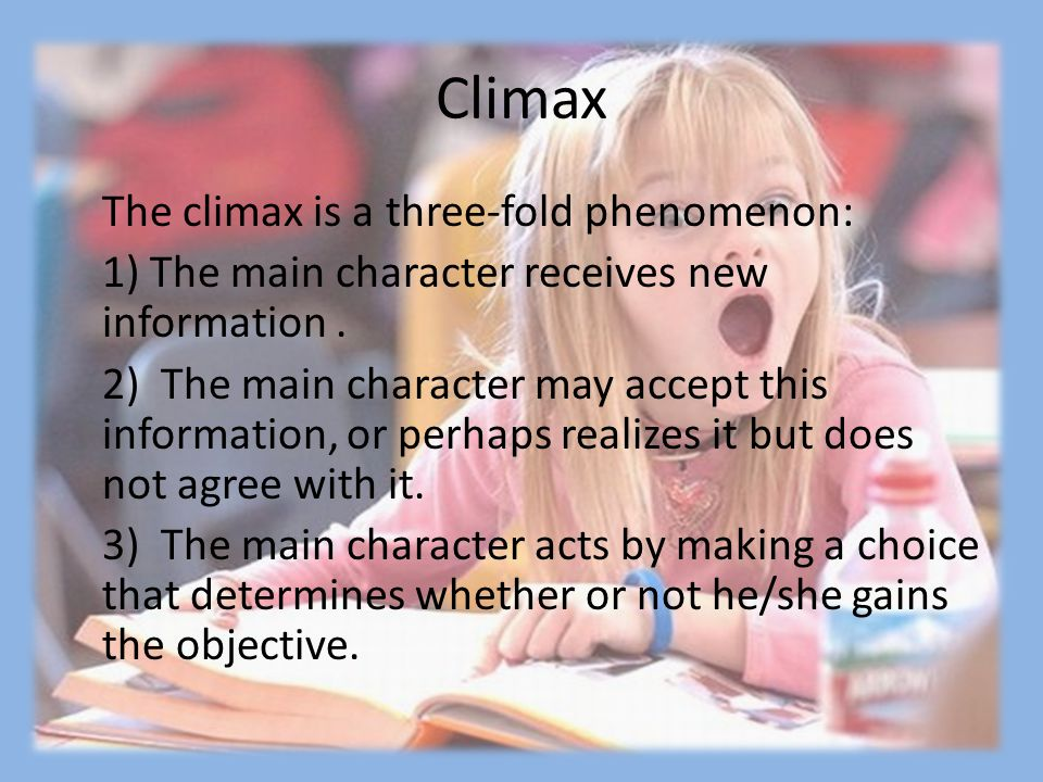 Climax The climax is a three-fold phenomenon: