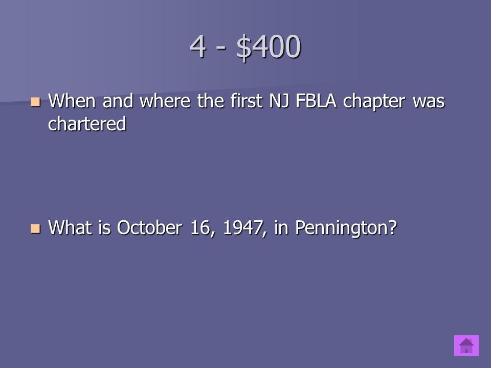4 - $400 When and where the first NJ FBLA chapter was chartered