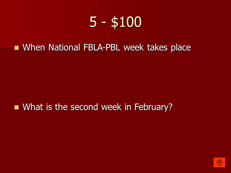 5 - $100 When National FBLA-PBL week takes place