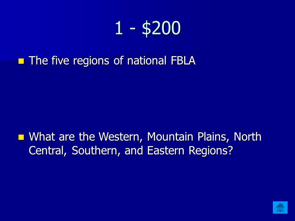 1 - $200 The five regions of national FBLA