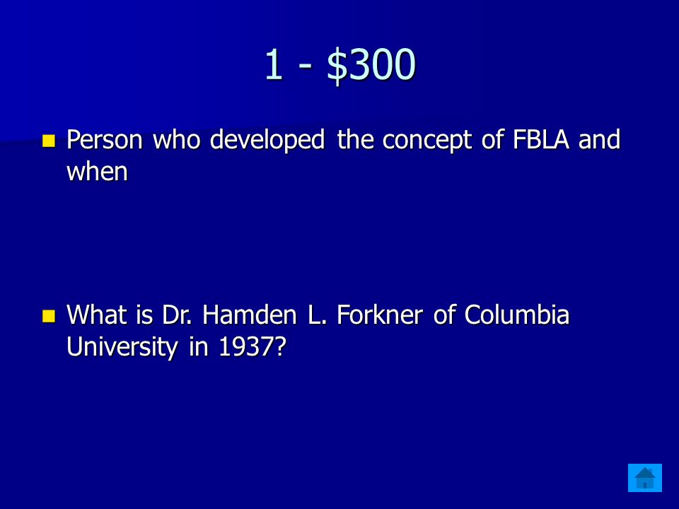 1 - $300 Person who developed the concept of FBLA and when