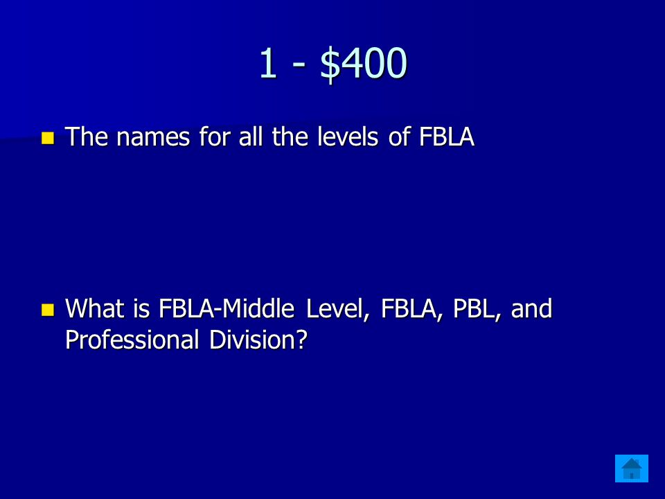 1 - $400 The names for all the levels of FBLA