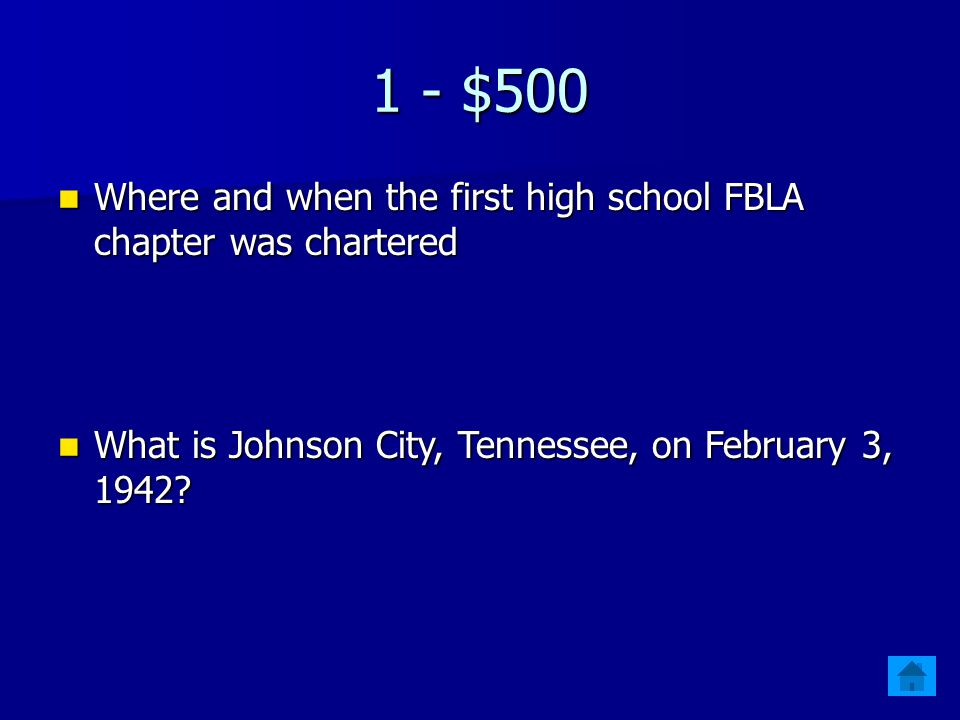 1 - $500 Where and when the first high school FBLA chapter was chartered.