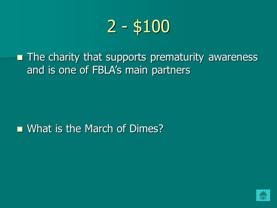 2 - $100 The charity that supports prematurity awareness and is one of FBLA's main partners.