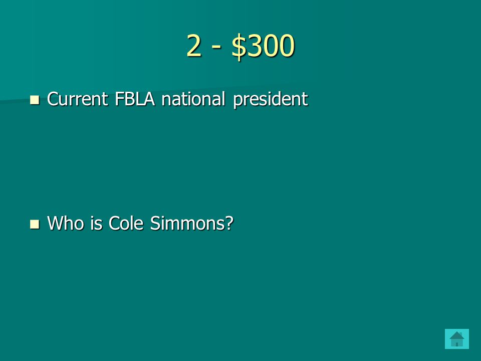 2 - $300 Current FBLA national president Who is Cole Simmons