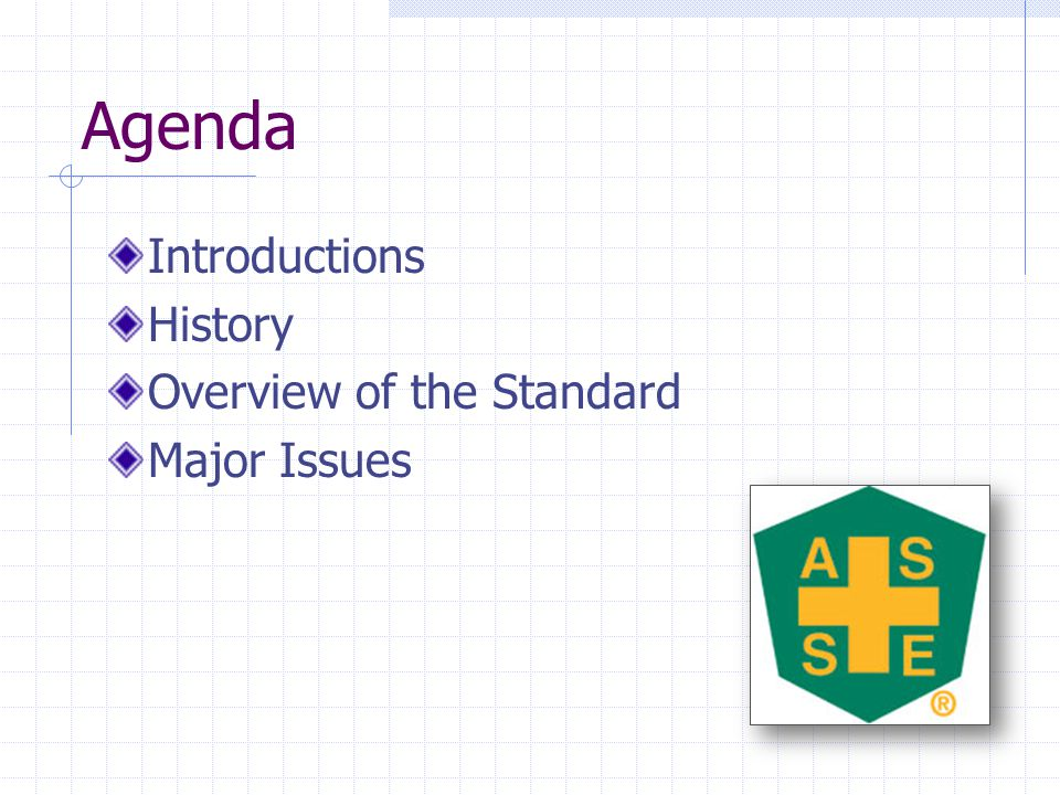 Agenda Introductions History Overview of the Standard Major Issues