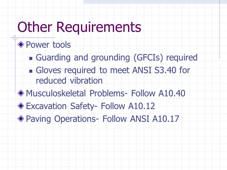 Other Requirements Power tools Guarding and grounding (GFCIs) required