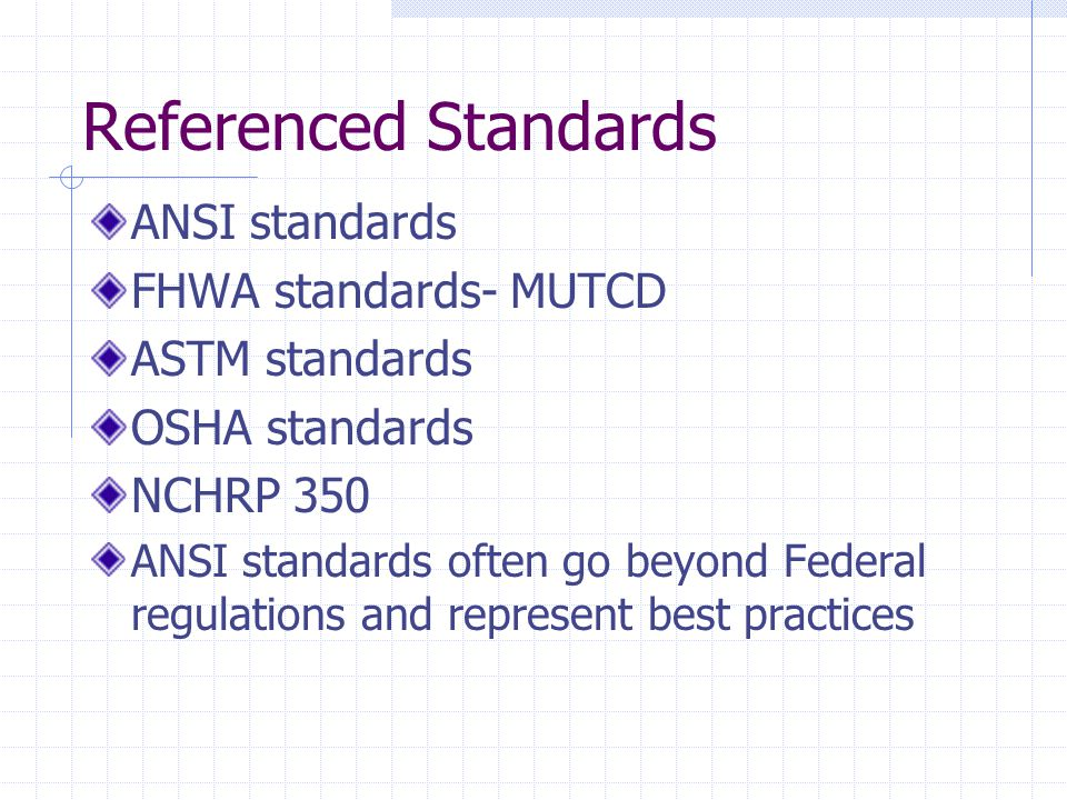Referenced Standards ANSI standards FHWA standards- MUTCD