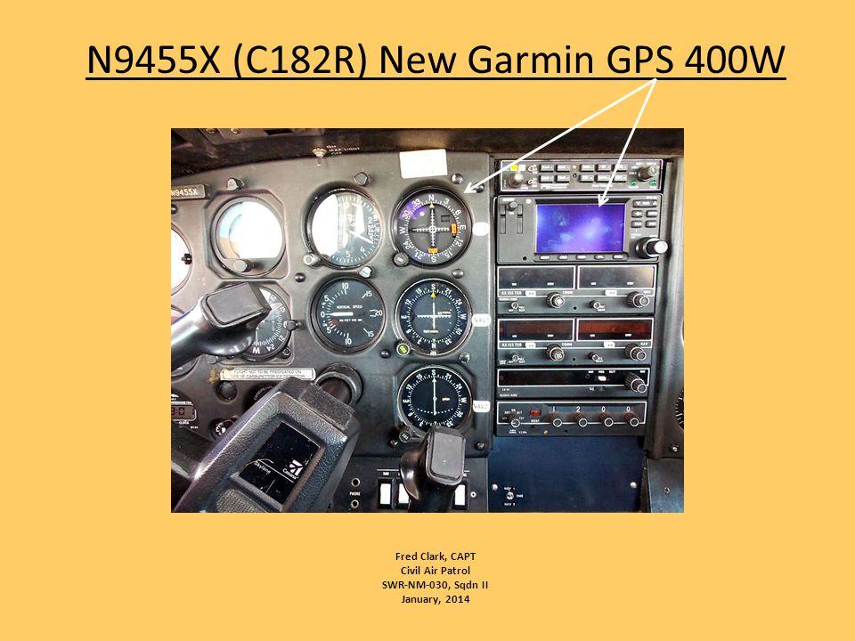 N9455X (C182R) New Garmin GPS 400W Fred Clark, CAPT Civil Air Patrol