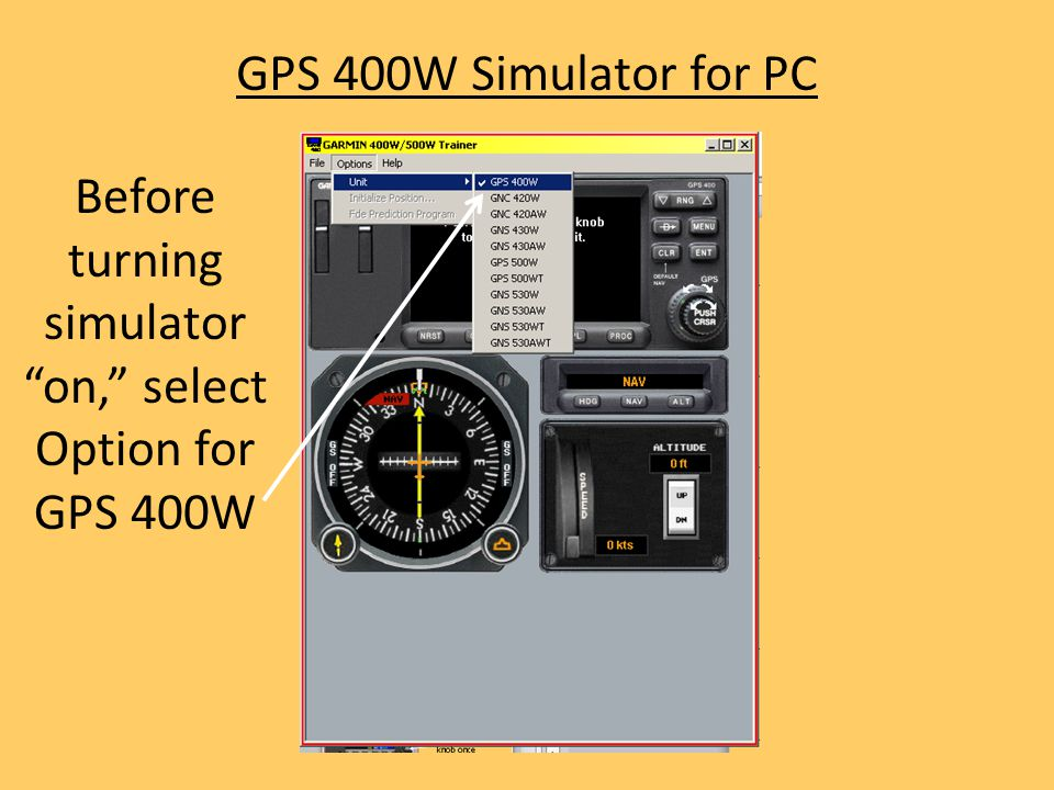 Before turning simulator on, select Option for GPS 400W