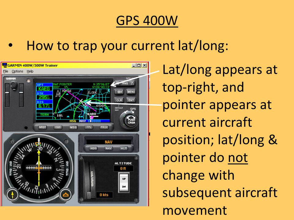 GPS 400W How to trap your current lat/long: