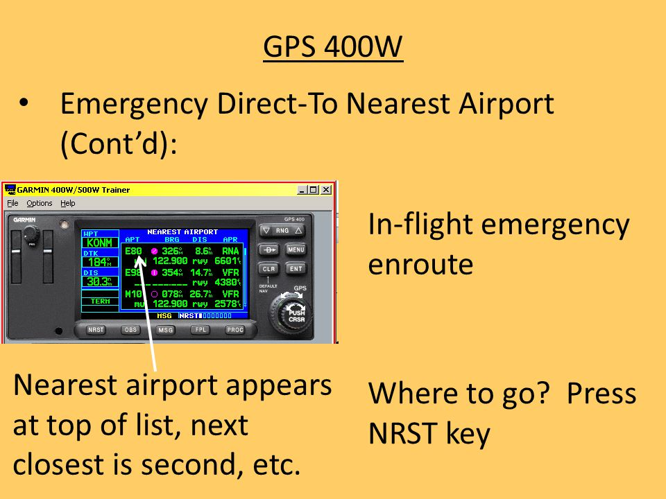 GPS 400W Emergency Direct-To Nearest Airport (Cont'd): In-flight emergency enroute.