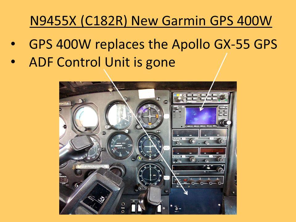 N9455X (C182R) New Garmin GPS 400W GPS 400W replaces the Apollo GX-55 GPS ADF Control Unit is gone