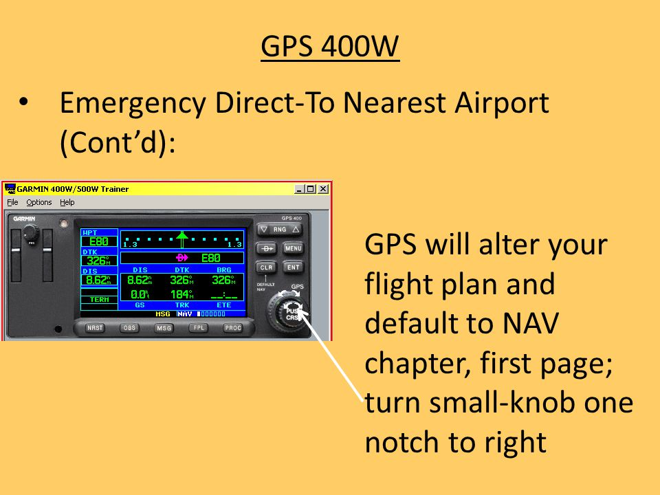 GPS 400W Emergency Direct-To Nearest Airport (Cont'd):