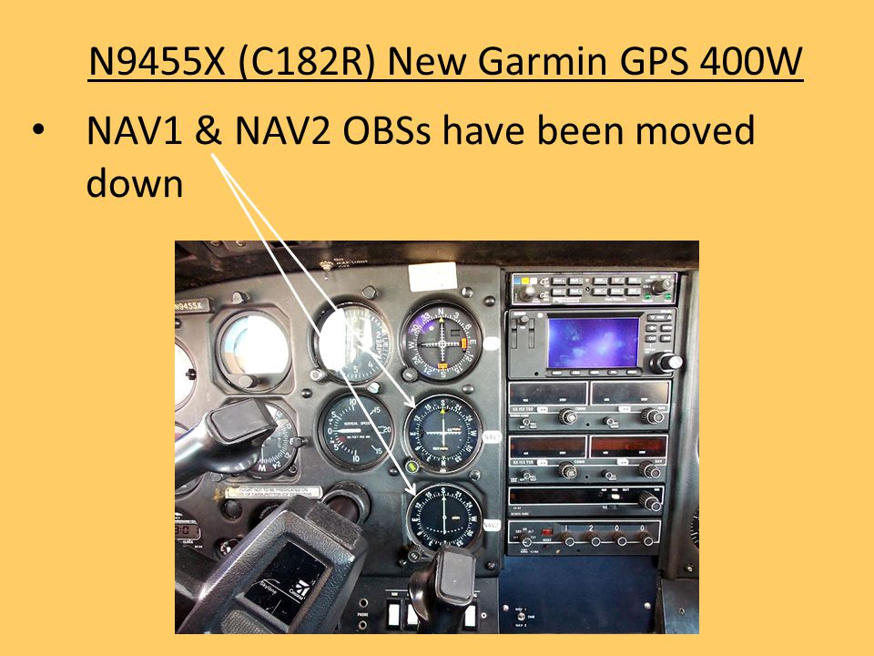N9455X (C182R) New Garmin GPS 400W NAV1 & NAV2 OBSs have been moved down