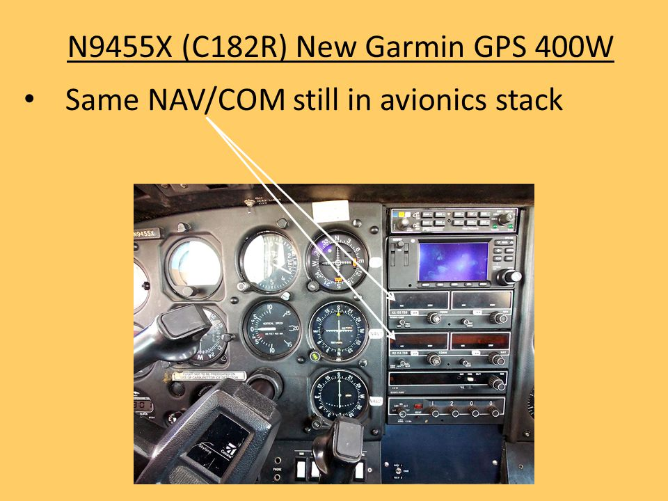 N9455X (C182R) New Garmin GPS 400W Same NAV/COM still in avionics stack