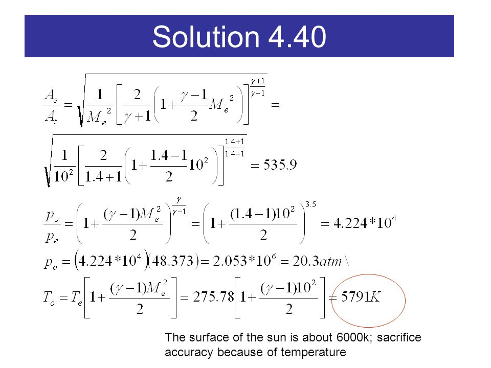Solution 4.40 The surface of the sun is about 6000k; sacrifice accuracy because of temperature