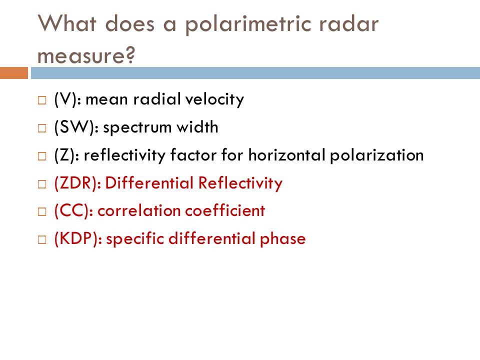 What does a polarimetric radar measure