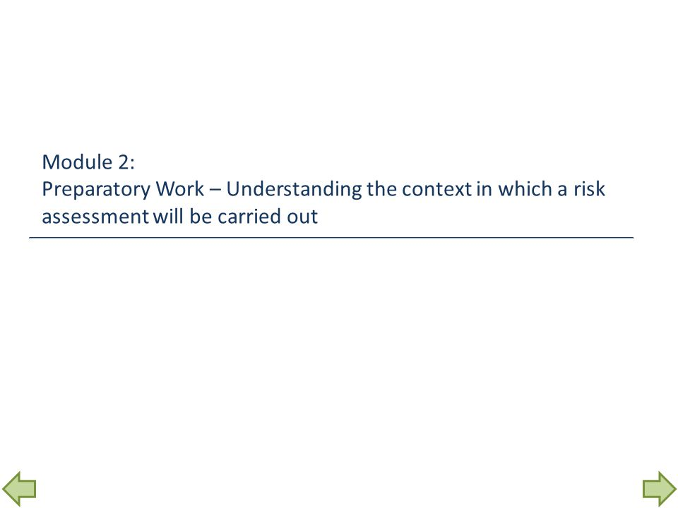 Module 2: Preparatory Work – Understanding the context in which a risk assessment will be carried out.