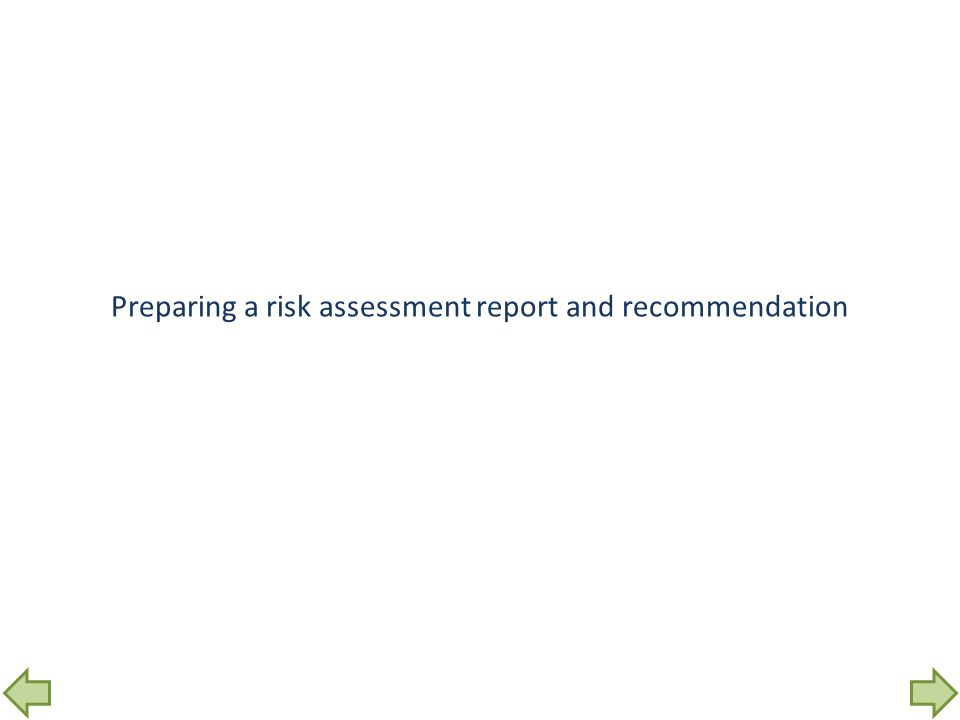 Preparing a risk assessment report and recommendation
