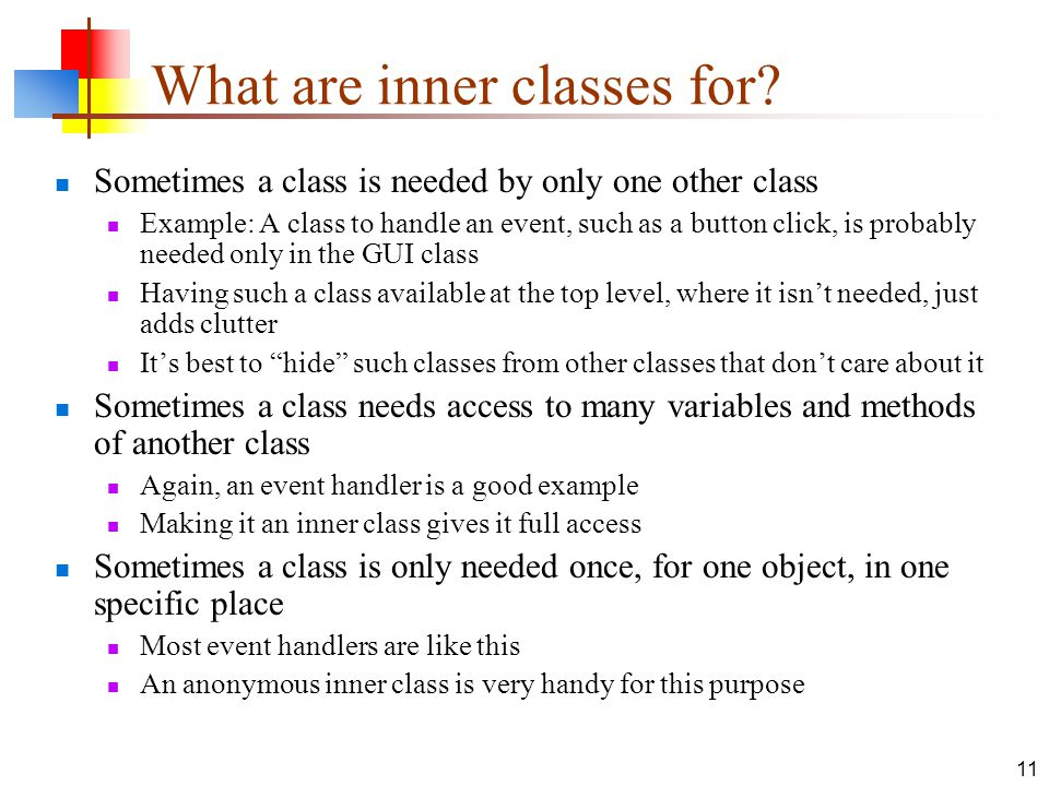 What are inner classes for