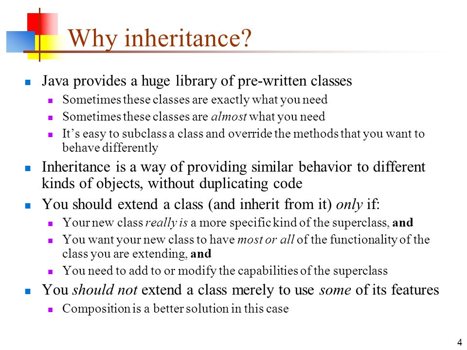 Why inheritance Java provides a huge library of pre-written classes