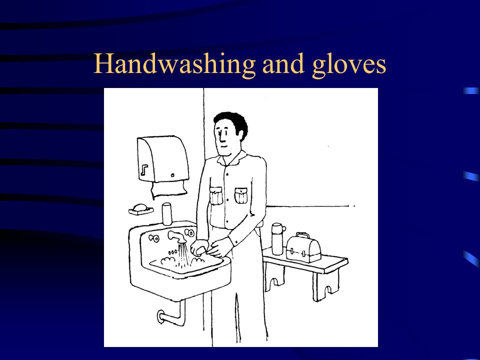 Handwashing and gloves