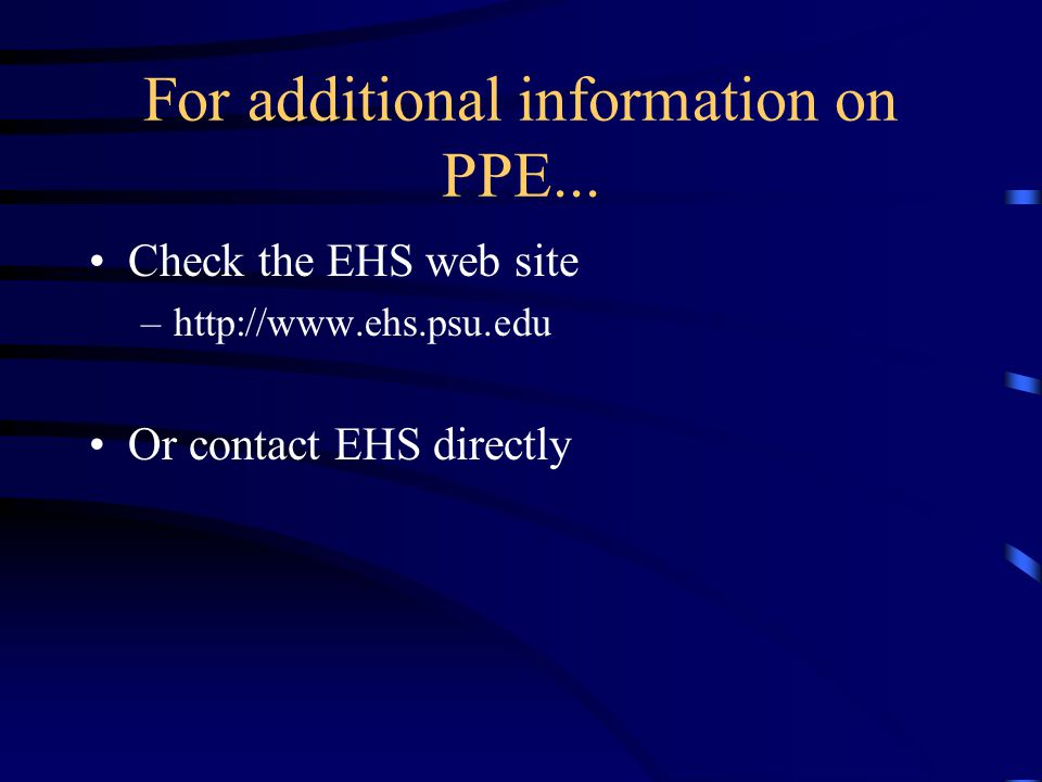 For additional information on PPE...