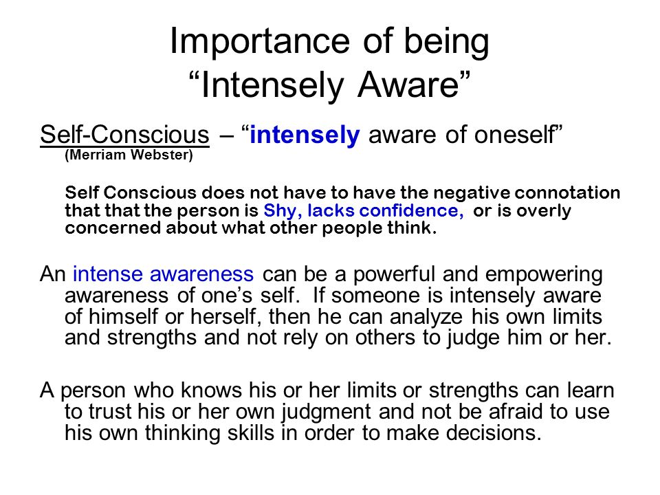 Importance of being Intensely Aware
