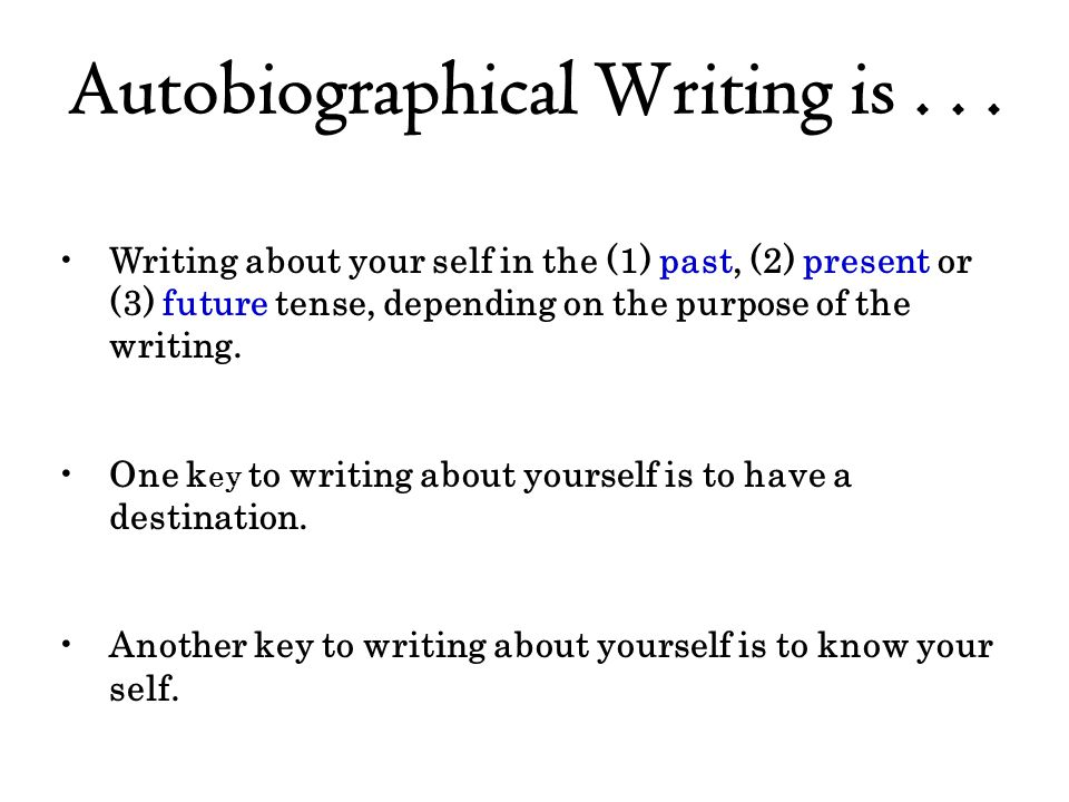 Autobiographical Writing is . . .
